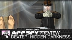 Hands-on with Dexter: Hidden Darkness