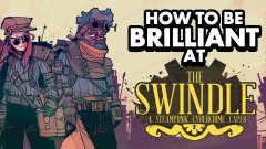 How to be brilliant at The Swindle - top tips