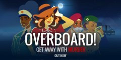 Overboard! is a murder mystery where you are the culprit out now for iOS