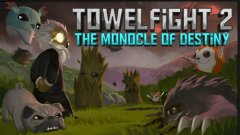 Towel Fight 2: The Monocle of Destiny