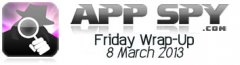 Friday News Wrap-Up 8 March 2013