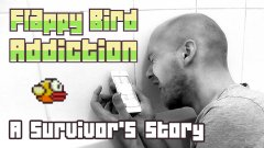 Flappy Bird Addiction: A Survivor's Story