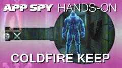 Coldfire Keep | Hands-On