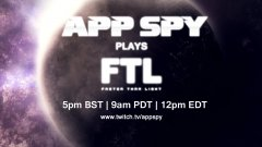 AppSpy Plays: FTL: Faster Than Light live on Twitch (5pm BST | 9am PDT | 12pm EDT)