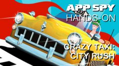 Hands-on with Crazy Taxi: City Rush, in which I ask you if you're ready to make some crazy money