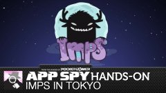 Hands-on with Imps in Tokyo, the #wonderfully #weird latest effort from We Are Vigilantes